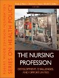 The Nursing Profession: Development, Challenges, and Opportunities (Public Health/Robert Woo...