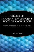Chief Information Officer's Body of Knowledge: People, Process, and Technology (Wiley Corpor...