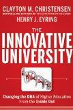 The Innovative University: Changing the DNA of Higher Edu