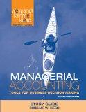 Managerial Accounting, Study Guide: Tools for Business Decision Making