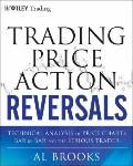 Trading Price Action Reversals : Technical Analysis of Price Charts for the Serious Trader