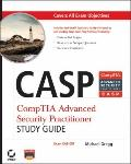 CASP : CompTIA Advanced Security Practitioner Study Guide (Exam Cas-001)