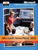 Exam 77-883 Microsoft PowerPoint 2010 (Microsoft Official Academic Course)