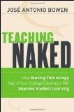 Teaching Naked : How Moving Technology Out of Your College Classroom Will Improve Student Le...