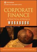 Corporate Finance a Practical Approach Workbook