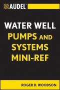Audel Water Well Pumps and Pumping Systems Mini-Reference