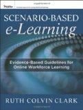 Scenario-Based Learning : Evidence-Based Instructional Guidelines for Online and Classroom D...