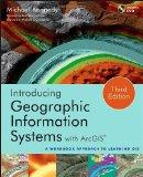 Introducing Geographic Information Systems with ArcGIS : A Workbook Approach to Learning GIS