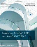 Mastering AutoCAD 2013 and AutoCAD LT 2013 : Autodesk Official Training Guide