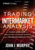 Trading with Intermarket Analysis : A Visual Approach to Beating the Financial Markets Using...
