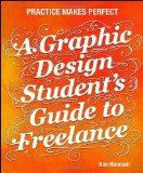 Practice Makes Perfect : A Graphic Design Student's Guide