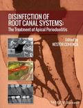 Disinfection of Root Canal Systems : The Treatment of Apical Periodontitis