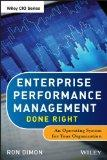Real Enterprise Performance Management : An Operating System for Your Organization