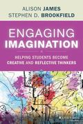 Engaging Imagination : Helping Students Become Creative and Reflective Thinkers
