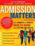 Admission Matters : What Students and Parents Need to Know about Getting into College