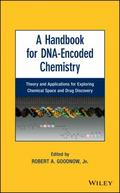 Handbook for DNA-Encoded Chemistry : Theory and Applications for Exploring Chemical Space an...