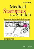 Medical Statistics from Scratch: An Introduction for Health Professionals (Bowers, Medical S...