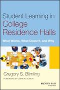 Student Learning in College Residence Halls : What Works, What Doesn′t, and Why