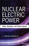 Nuclear Power and Safety : Electric Power Generation and Control