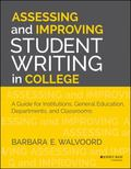 Assessing and Improving Student Writing in College : A Guide for Institutions, Departments, ...