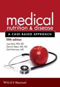 Medical Nutrition and Disease : A Case-Based Approach
