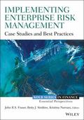 Implementing Enterprise Risk Management : Case Studies and Best Practices