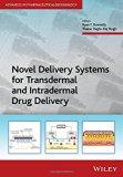 Novel Delivery Systems for Transdermal and Intradermal Drug Delivery (Advances in Pharmaceut...