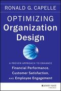 Optimizing Organization Design : A Proven Approach to Enhance Financial Performance, Custome...
