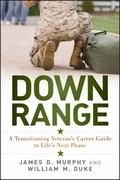 Down Range : A Post-Military Career Planning Guide for Veterans