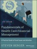 Fundamentals of Health Care Financial Management : A Practical Guide to Fiscal Issues and Ac...