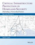 Critical Infrastructure Protection in Homeland Security : Defending a Networked Nation