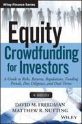 Equity Crowdfunding for Investors : A Guide to Risks, Returns, Regulations, Funding Portals,...
