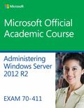 70-411 Administering Windows Server 2012 R2