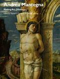 Andrea Mantegna : Making Art (History)