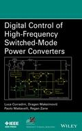 Digital Control of High-Frequency Switched-Mode Power Converters (IEEE Press Series on Power...