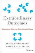 Extraordinary Outcomes : Shaping an Otherwise Unpredictable Future
