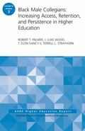 Black Male Collegians: Increasing Access, Retention, and Persistence in Higher Education: AS...
