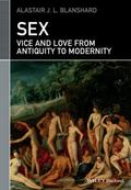 Sex : Vice and Love from Antiquity to Modernity