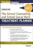 The School Counseling and School Social Work Treatment Planner, with DSM-5 Updates, 2nd Edit...