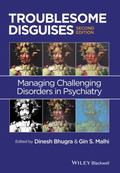 Troublesome Disguises - Managing Challenging Disorders in Psychiatry