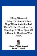 Hiking Westward: Being The Story Of Two Boys Whose Ambition Led Them To Face Privations And ...