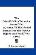 The Bristol Medico-Chirurgical Journal V20: A Journal Of The Medical Sciences For The West O...