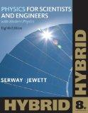 Physics for Scientists and Engineers with Modern, Hybrid (with Enhanced WebAssign Homework a...