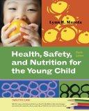 Bundle: Cengage Advantage Books: Health, Safety, and Nutrition for the Young Child, 8th + Ea...