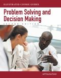 Problem-Solving and Decision Making: Illustrated Course Guides (Illustrated Series: Soft Ski...