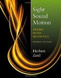 Sight, Sound, Motion: Applied Media Aesthetics (The Wadsworth Series in Broadcast and Produc...