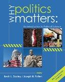 Why Politics Matters : An Introduction to Political Science