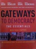 Gateways to Democracy: The Essentials with Texas Chapters (An Introduction to American Gover...