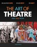 Bundle: The Art of Theatre: Then and Now, 3rd + Arts CourseMate with eBook Printed Access Card