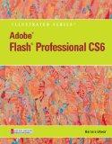 Adobe Flash Professional CS6 Illustrated with Online Creative Cloud Updates (Illustrated (Co...